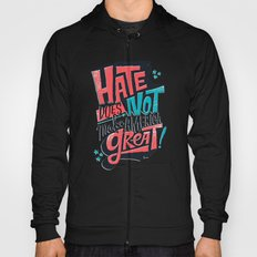Hate Does Not Make America Great Hoody