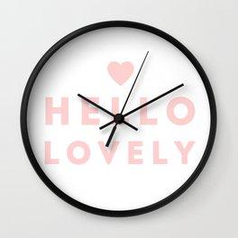 HELLO LOVELY!  Wall Clock