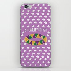 Is It January 6th Yet?  -  Happy Kings Day iPhone & iPod Skin