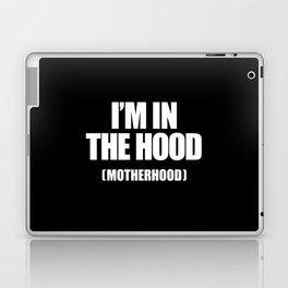 I'm In The Hood (Motherhood) Laptop & iPad Skin