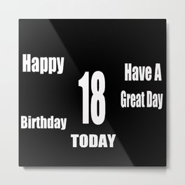 happy birthday...18th Metal Print