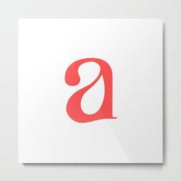 lowercase a Metal Print