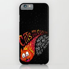 Comets are Like Cats... Slim Case iPhone 6s