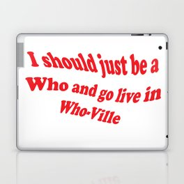 I Should Just Be A Who Red Laptop & iPad Skin