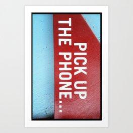 Pick Up The Phone... Art Print