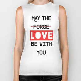 May the love / force be with you Biker Tank