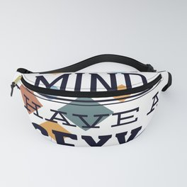 I Dont Have A Dirty Mind I Have A Sexy Imagination Fanny Pack