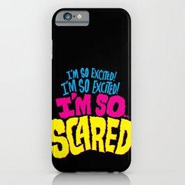 I'm so excited! I'm so excited! I'm so... scared! iPhone Case
