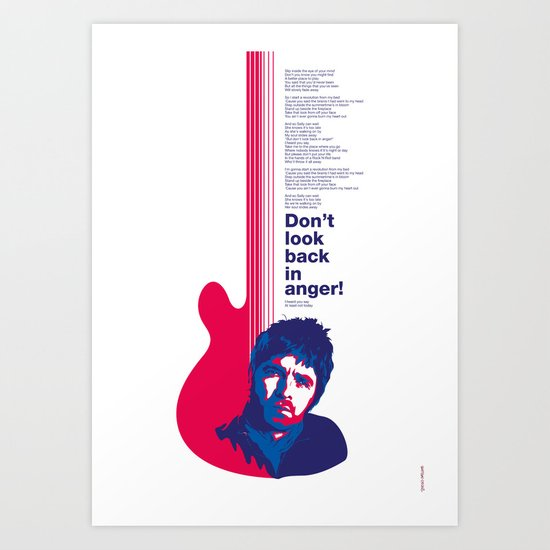 Noel Gallagher - Don't Look Back In Anger Art Print