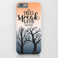 The trees speak latin - Maggie Stiefvater Slim Case iPhone 6s