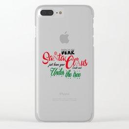 Dear Santa Clear iPhone Case