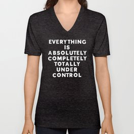 Completely Under Control Funny Quote Unisex V-Neck