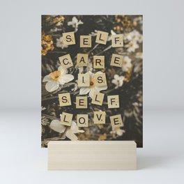 Self care is self love Mini Art Print