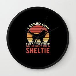 Funny Sheltie Dog Quote Wall Clock