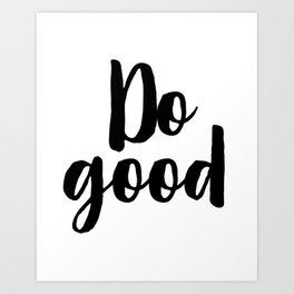 Do Good, Art Print, Home Decor, Inspirational Quote Art Print