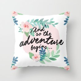 Adventure Begins, watercolor floral quote Throw Pillow