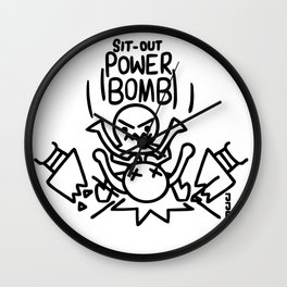 Whatever it takes: Sit-out Power Bomb Wall Clock