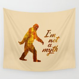"Big Foot ""I'm not a Myth"" Wall Tapestry"