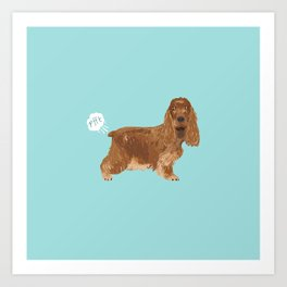 cocker spaniel funny farting dog breed gifts Art Print