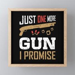 Just One More Gun I Promise Funny Gun Lover Saying Weapon Framed Mini Art Print