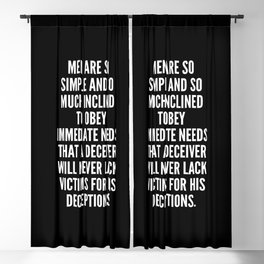 Men are so simple and so much inclined to obey immediate needs that a deceiver will never lack victims for his deceptions Blackout Curtain