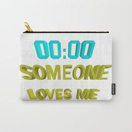 Someone loves me Carry-All Pouch