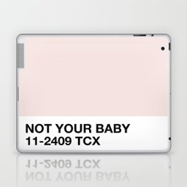 not your baby Laptop & iPad Skin