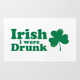 Irish I Were Drunk Funny Quote Rug