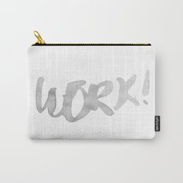 Work! Carry-All Pouch