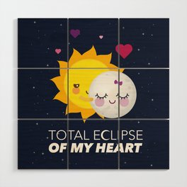 Total eclipse of my heart Wood Wall Art