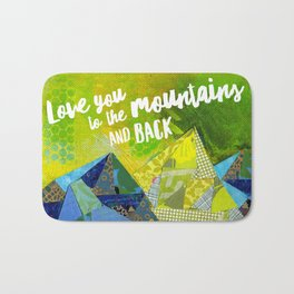 Love You to the Mountains and Back Collage Bath Mat