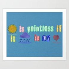 Sunshine is pointless Art Print