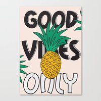good vibes only Canvas Prints featuring GOOD VIBES ONLY by .eg.
