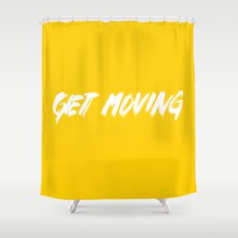 Get Moving! Shower Curtain