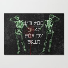I'M TOO SEXY FOR MY SKIN Canvas Print