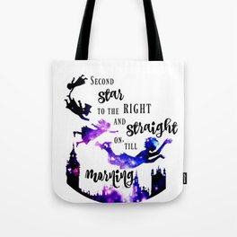 Second Star to the Right and Straight on till Morning Tote Bag