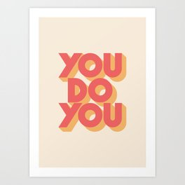You Do You Block Type Art Print