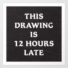 It's Not a Drawing Art Print