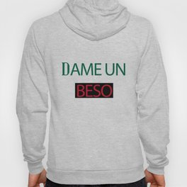 Dame Un Beso (Give Me a Kiss) Hoody