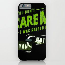 You Don't Scare Me I Was Raised By A Libyan Mother iPhone Case