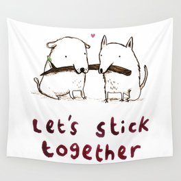 Let's Stick Together Wall Tapestry
