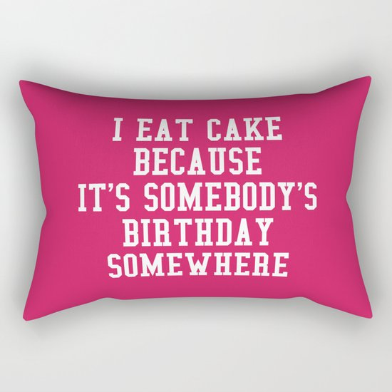 I Eat Cake Funny Quote Rectangular Pillow