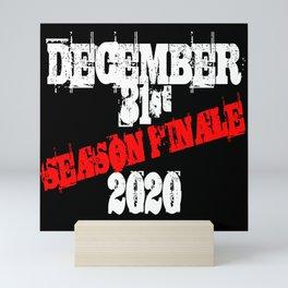 December 31st 2020 Season Finale Joke Mini Art Print