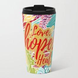 LOVE. HOPE. HEAL. Travel Mug