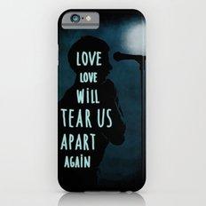 Love will tear us apart again Slim Case iPhone 6s