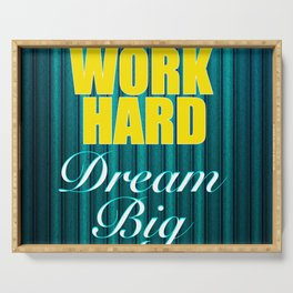 Work Hard Dream Big Quote Serving Tray