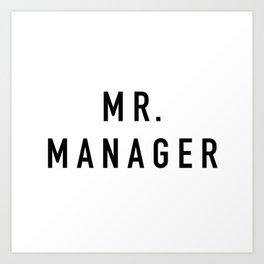 Mr. Manager Art Print