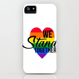 We stand together lgbt heart iPhone Case