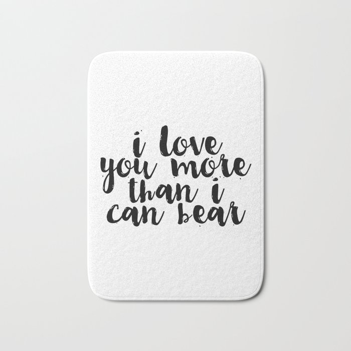 Kids Gift Nursery Wall Art I Love You More Than I Can Bear Funny ...