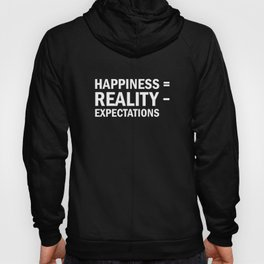 Happiness = Reality - Expectations (white) Hoody